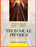 Technical Physics, Bueche, Frederick J. and Wallach, David L., 047152462X