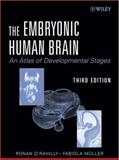 The Embryonic Human Brain : An Atlas of Developmental Stages, O'Rahilly, Ronan R. and Müller, Fabiola, 0471694622