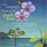 The Simplify-Your-Life Quote Book, Allen Klein, 0517224623