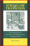 Jewish Law in Transition : How Economic Forces Overcame the Prohibition Against Lending on Interest, Gamoran, Hillel, 0878204628