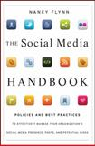 The Social Media Handbook : Policies and Best Practices to Effectively Manage Your Organization's Social Media Presence, Posts, and Potential Risks, Flynn, Nancy, 1118084624