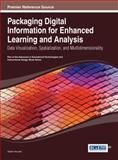 Packaging Digital Information for Enhanced Learning and Analysis : Data Visualization, Spatialization, and Multidimensionality, Shalin Hai-Jew, 1466644621