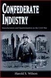 Confederate Industry, Harold S. Wilson, 1578064627