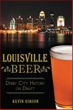 Louisville Beer, Kevin Gibson, 1626194629