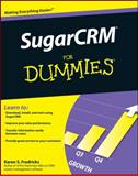 SugarCRM for Dummies, Karen S. Fredricks, 047038462X