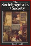 The Sociolinguistics of Society, Fasold, Ralph W., 063113462X