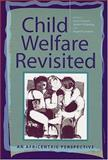 Child Welfare Revisited : An Africentric Perspective, Everett, Joyce, 0813534623