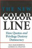 The New Color Line, Paul Craig Roberts and Lawrence M. Stratton, 0895264625