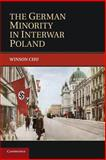 The German Minority in Interwar Poland, Chu, Winson, 1107634628