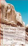 The Man from Hanksville, Oscar Case, 1479364622