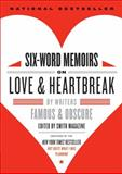 Six-Word Memoirs on Love and Heartbreak, Rachel Fershleiser and Larry Smith, 0061714623