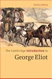 The Cambridge Introduction to George Eliot, Henry, Nancy, 0521854628
