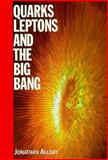 Quarks, Leptons and the Big Bang, Jonathan Allday, 0750304626