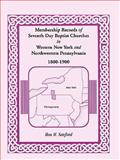 Membership Records of Seventh Day Baptist Churches in Western New York and Northwestern Pennsylvania, 1800-1900, Ilou M. Sanford, 0788404628