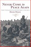 Never Come to Peace Again : Pontiac's Uprising and the Fate of the British Empire in North America, Dixon, David, 0806144629