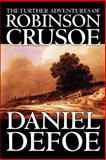 The Further Adventures of Robinson Crusoe, Defoe, Daniel, 0809594625