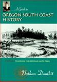 A Guide to Oregon South Coast History, Nathan Douthit, 0870714627