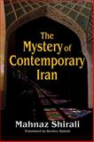 The Mystery of Contemporary Iran, Shirali, Mahnaz, 1412854628