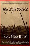 My Life Untold, S. S. Gee Buro, 1493734628