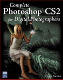 Complete Photoshop Cs2 for Digital Photographers, Smith, Colin, 1584504625