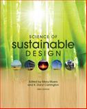 Science of Sustainable Design (FIRST EDITION), Myers, Mary, 1609274628