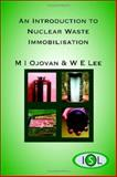 An Introduction to Nuclear Waste Immobilisation, Ojovan, M. I. and Lee, W. E., 0080444628