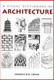 A Visual Dictionary of Architecture, Ching, Francis D. K., 0442024622