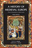 A History of Medieval Europe : From Constantine to Saint Louis, Moore, Robert Ian, 058278462X