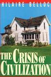 The Crisis of Civilization, Hilaire Belloc, 0895554623