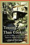 Tossing More Than Cookies, Carroll Decamp, 1410794628