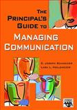 The Principal's Guide to Managing Communication, Schneider, E. Joseph and Hollenczer, Lara L., 1412914620