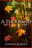 A Thousand Ways to Listen to Silence, Stephen Roberts, 1497304628