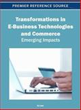 Transformations in E-Business Technologies and Commerce : Emerging Impacts, Lee, In, 1613504624
