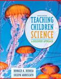 Teaching Children Science : A Discovery Approach, DeRosa, Donald A. and Abruscato, Joseph A., 0133824624
