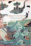 Shaping the Lotus Sutra, Eugene Yuejin Wang, 0295984627