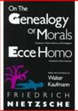 On the Genealogy of Morals - Ecce Homo, Friedrich Wilhelm Nietzsche, 0679724621