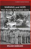 Warning and Hope : Nazi Murder of European Jewry, a Survivor's Account, , 0853034621