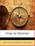 Star of Destiny, John Galt and Cochrane & Macrone, 1142184625