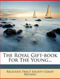 The Royal Gift-Book for the Young, , 1278294627