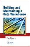 Building and Maintaining a Data Warehouse, Silvers, Fon, 1420064622