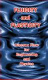 Fluidity and Plasticity - Viscous Flow for Engineering and Physics, Eugene Bingham, 1427614628