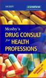 Mosby's Drug Consult for Health Professions, Mosby Staff, 0323034632