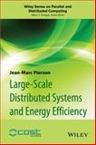 Large-Scale Distributed Systems and Energy Efficiency : A Holistic View, Pierson, Jean-Marc, 1118864638