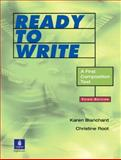 Ready to Write : A First Composition Text, Blanchard, Karen Lourie and Root, Christine Baker, 0130424633