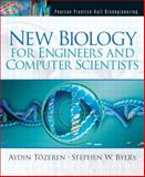 New Biology for Engineers and Computer Scientists, Tozeren, Aydin and Byers, Stephen W., 0130664634