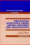 Preventing Substance Abuse, Rhodes, Jean A., 0205144632