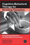 Cognitive-Behavioral Therapy for Smoking Cessation, Kenneth A. Perkins and Cynthia A. Conklin, 0415954630