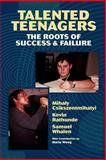 Talented Teenagers : The Roots of Success and Failure, Csikszentmihalyi, Mihaly and Rathunde, Kevin, 0521574633