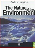 The Nature of the Environment, Goudie, Andrew S., 0631224637