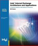 Intel Internet Exchange Architecture and Applications, Bill Carlson, 0970284632